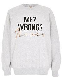 River Island Grey Never Wrong Foil Print Sweatshirt