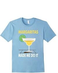 Margaritas Made Me Do It Funny T Shirt Margaritas Lover Gift Tee T Shirt