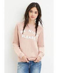 Forever 21 Be Nice Graphic Sweatshirt
